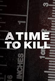 A Time to Kill - Season 3| Watch Movies Online