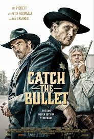 Catch the Bullet| Watch Movies Online