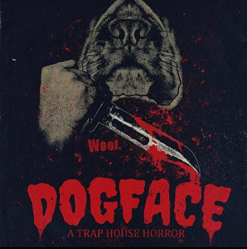 Dogface: A TrapHouse Horror| Watch Movies Online