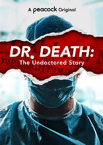 Dr. Death: The Undoctored Story - Season 1  Watch Movies Online
