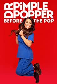 Dr. Pimple Popper: Before the Pop - Season 1  Watch Movies Online
