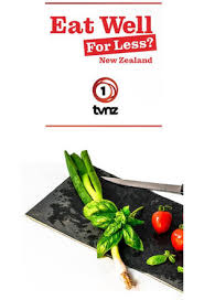 Eat Well For Less New Zealand - Season 1| Watch Movies Online
