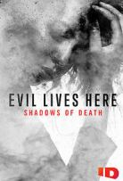 Evil Lives Here: Shadows of Death - Season 1| Watch Movies Online