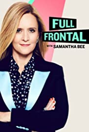 Full Frontal with Samantha Bee - Season 6 | Watch Movies Online