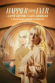 Happier Than Ever: A Love Letter to Los Angeles| Watch Movies Online
