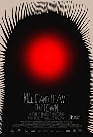Kill It and Leave This Town  Watch Movies Online
