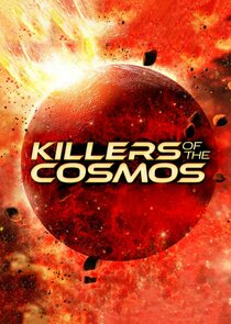 Killers of the Cosmos - Season 1  Watch Movies Online