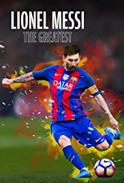 Lionel Messi: The Greatest| Watch Movies Online