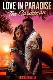 Love in Paradise: The Caribbean, A 90 Day Story - Season 1| Watch Movies Online