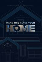 Make This Place Your Home - Season 1