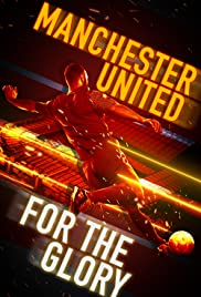 Manchester United: For the Glory| Watch Movies Online