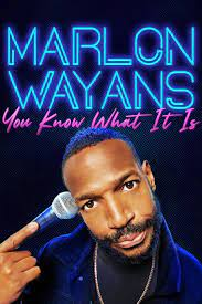 Marlon Wayans: You Know What It Is  Watch Movies Online