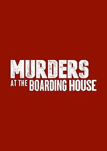 Murders at the Boarding House - Season 1| Watch Movies Online
