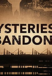 Mysteries of the Abandoned - Season 3| Watch Movies Online