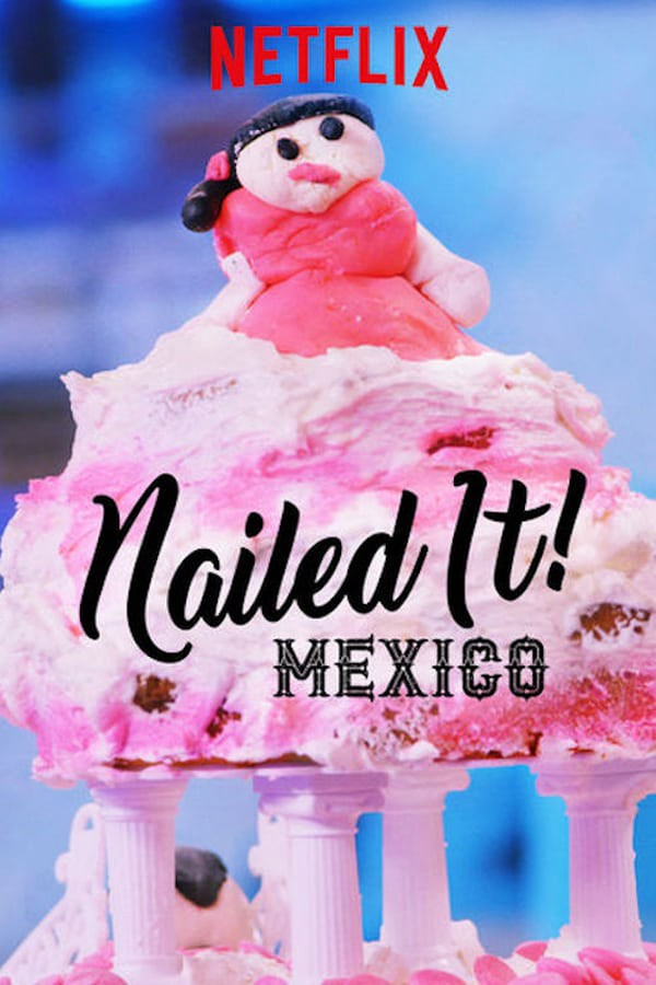 Nailed It! Mexico - Season 2| Watch Movies Online