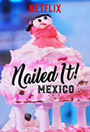 Nailed It! Mexico - Season 3| Watch Movies Online