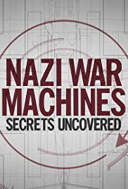 Nazi War Machines: Secrets Uncovered - Season 1