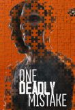 One Deadly Mistake - Season 1| Watch Movies Online