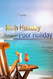 Rich Holiday, Poor Holiday - Season 2  Watch Movies Online