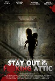 Stay Out of the F**king Attic