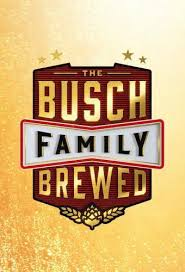 The Busch Family Brewed - Season 1  Watch Movies Online