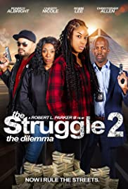 The Struggle II: The Delimma  Watch Movies Online