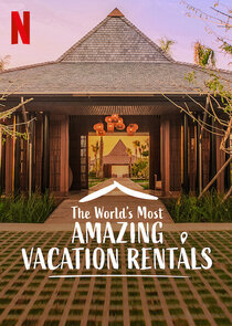 The World's Most Amazing Vacation Rentals - Season 1| Watch Movies Online