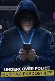 Undercover Police: Hunting Paedophiles - Season 1