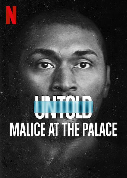 Untold: Malice at the Palace  Watch Movies Online