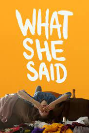 What She Said  Watch Movies Online